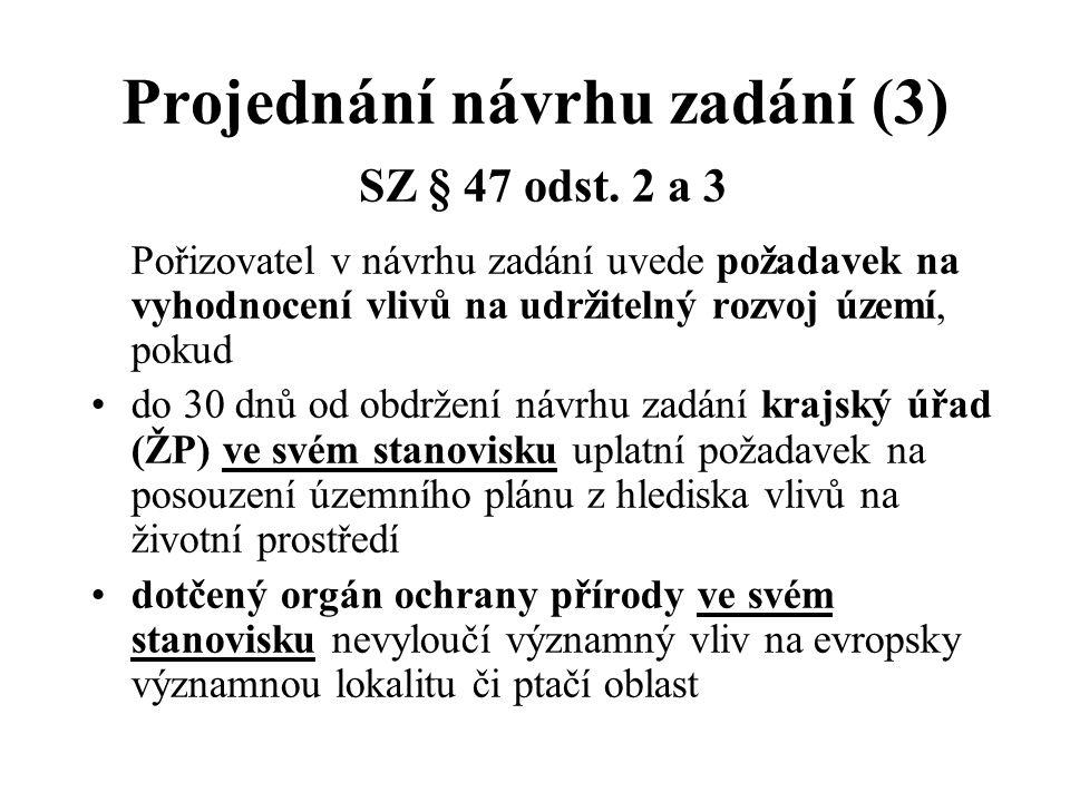 Projednání návrhu zadání (3) SZ § 47 odst.