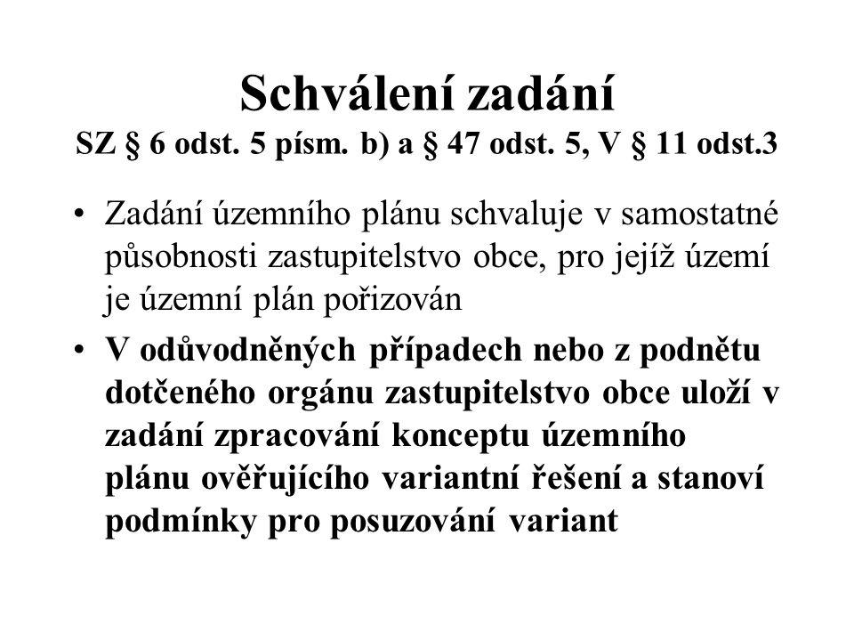 Schválení zadání SZ § 6 odst.5 písm. b) a § 47 odst.