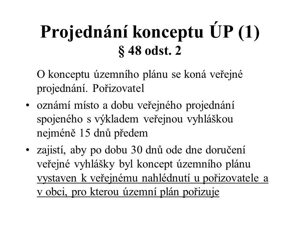 Projednání konceptu ÚP (1) § 48 odst.2 O konceptu územního plánu se koná veřejné projednání.