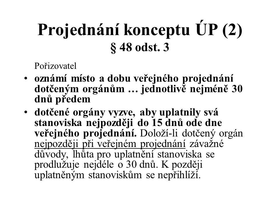 Projednání konceptu ÚP (2) § 48 odst.