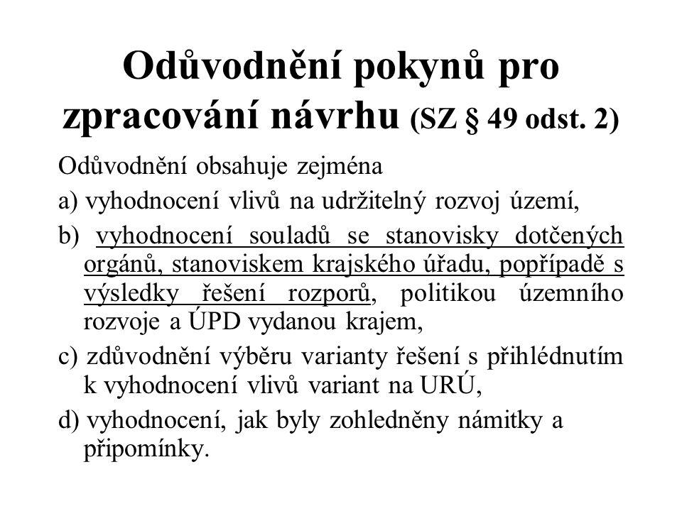 Odůvodnění pokynů pro zpracování návrhu (SZ § 49 odst.
