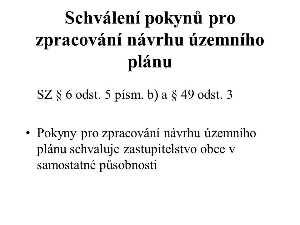 Schválení pokynů pro zpracování návrhu územního plánu SZ § 6 odst.