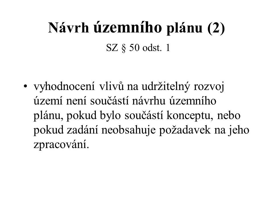 Návrh územního plánu (2) SZ § 50 odst.