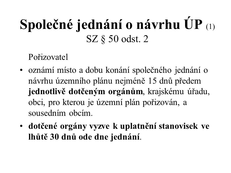 Společné jednání o návrhu ÚP (1) SZ § 50 odst.