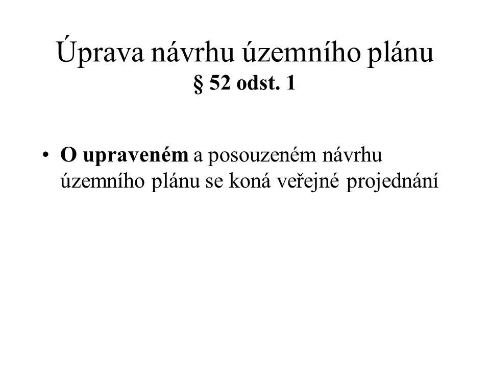 Úprava návrhu územního plánu § 52 odst.