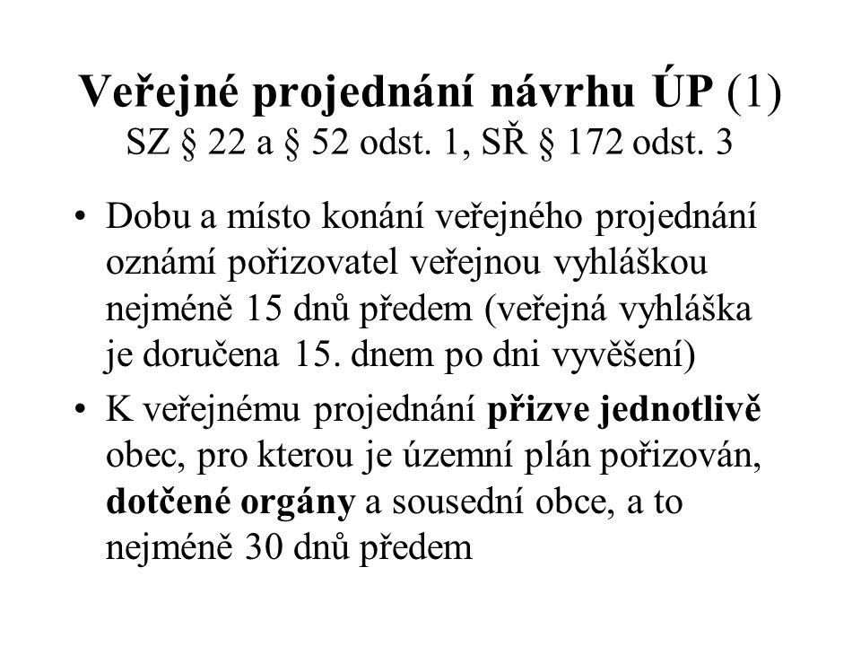 Veřejné projednání návrhu ÚP (1) SZ § 22 a § 52 odst.