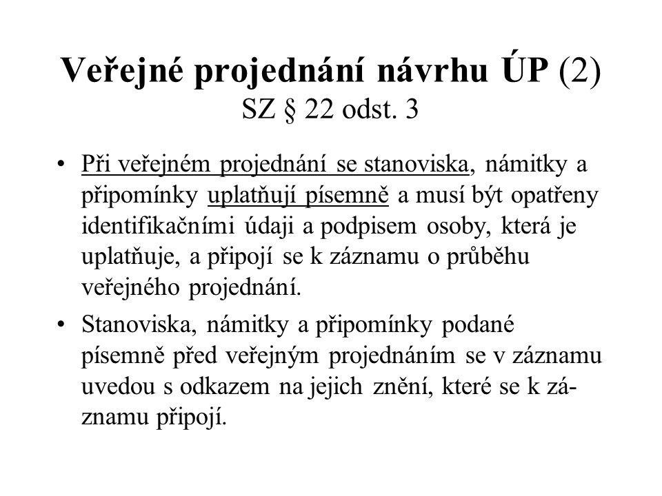 Veřejné projednání návrhu ÚP (2) SZ § 22 odst.