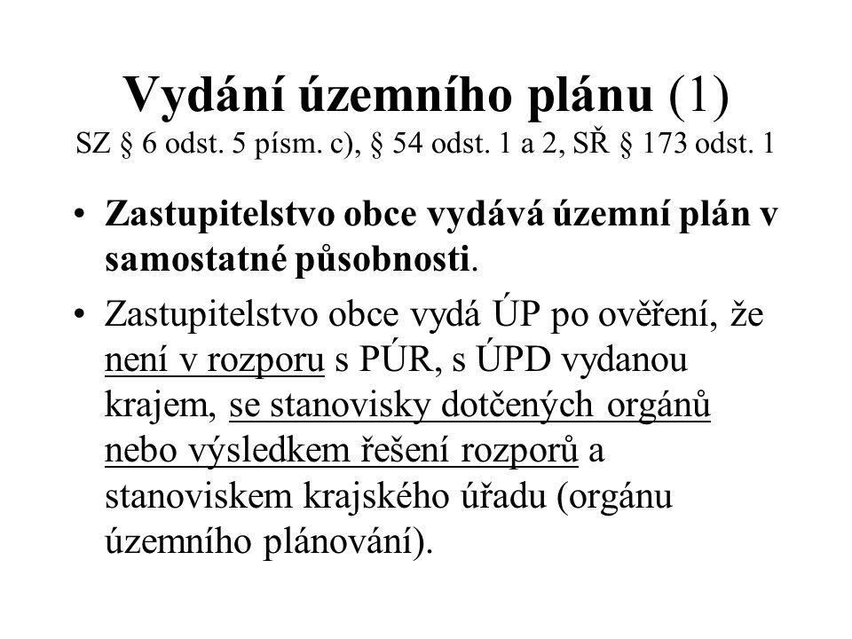 Vydání územního plánu (1) SZ § 6 odst.5 písm. c), § 54 odst.