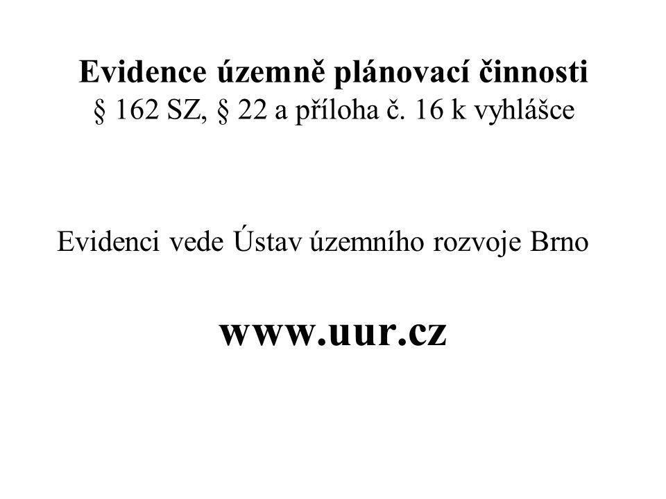 Evidence územně plánovací činnosti § 162 SZ, § 22 a příloha č.