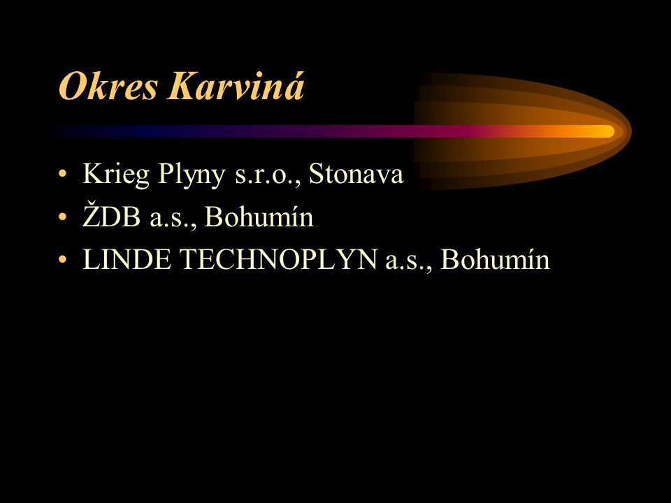 Okres Frýdek – Místek LINDE TECHNOPLYN a.s., Třinec BIOCEL a.s., Paskov MG ODRA GAS s.r.o., Vratimov