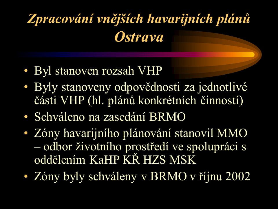 Kontroly v roce 2002 Vnitřní havarijní plán Podklady pro stanovení zóny havarijního plánování Podklady pro vypracování vnějšího havarijního plánu