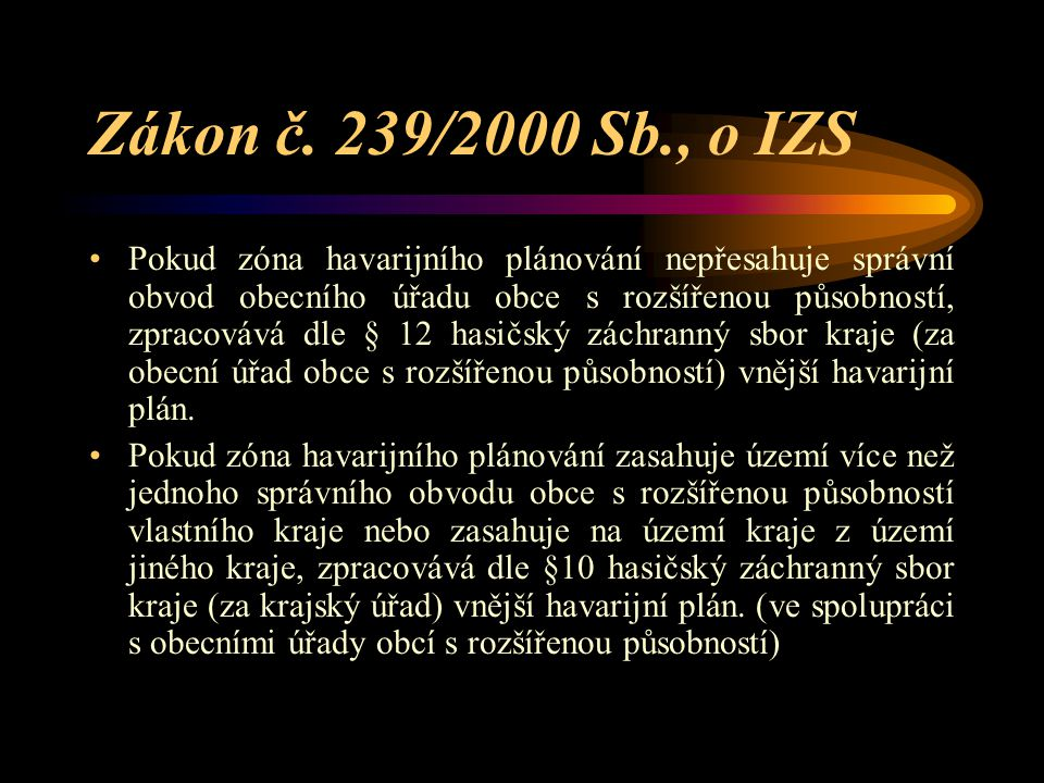 Legislativa Vyhl. č. 383/2000 Sb., kterou se stanoví zásady pro stanovení zóny havarijního plánování a rozsah a způsob vypracování vnějšího havarijníh