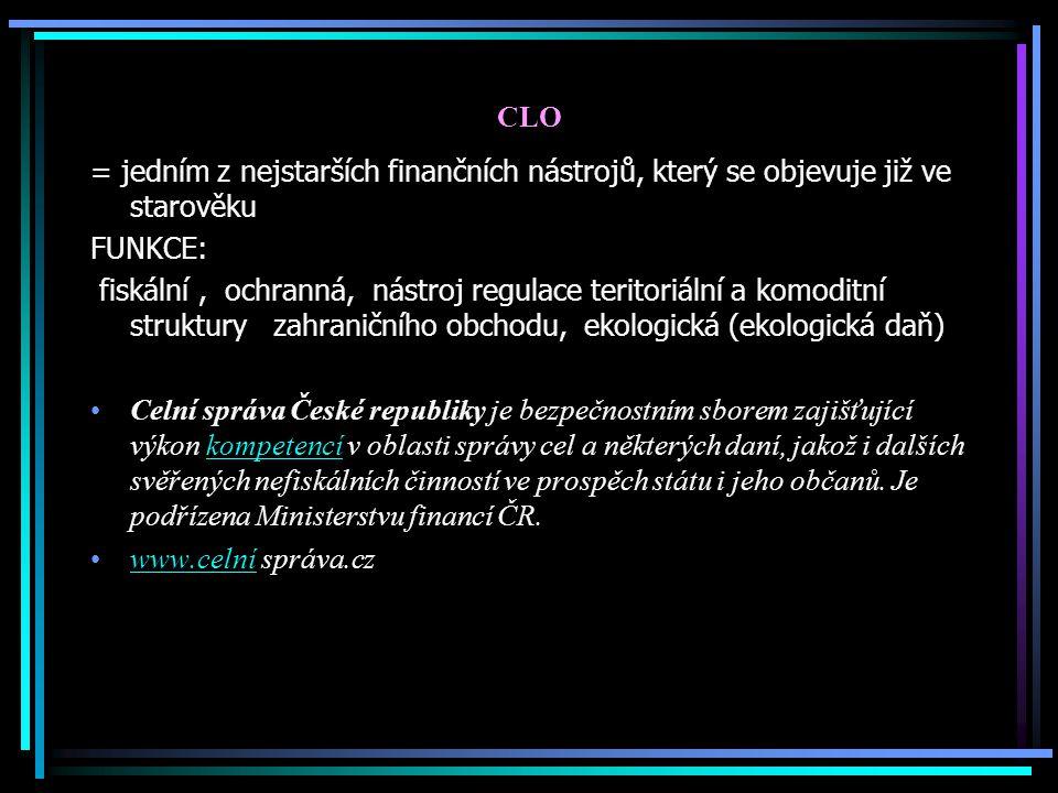 CLO = jedním z nejstarších finančních nástrojů, který se objevuje již ve starověku FUNKCE: fiskální, ochranná, nástroj regulace teritoriální a komodit