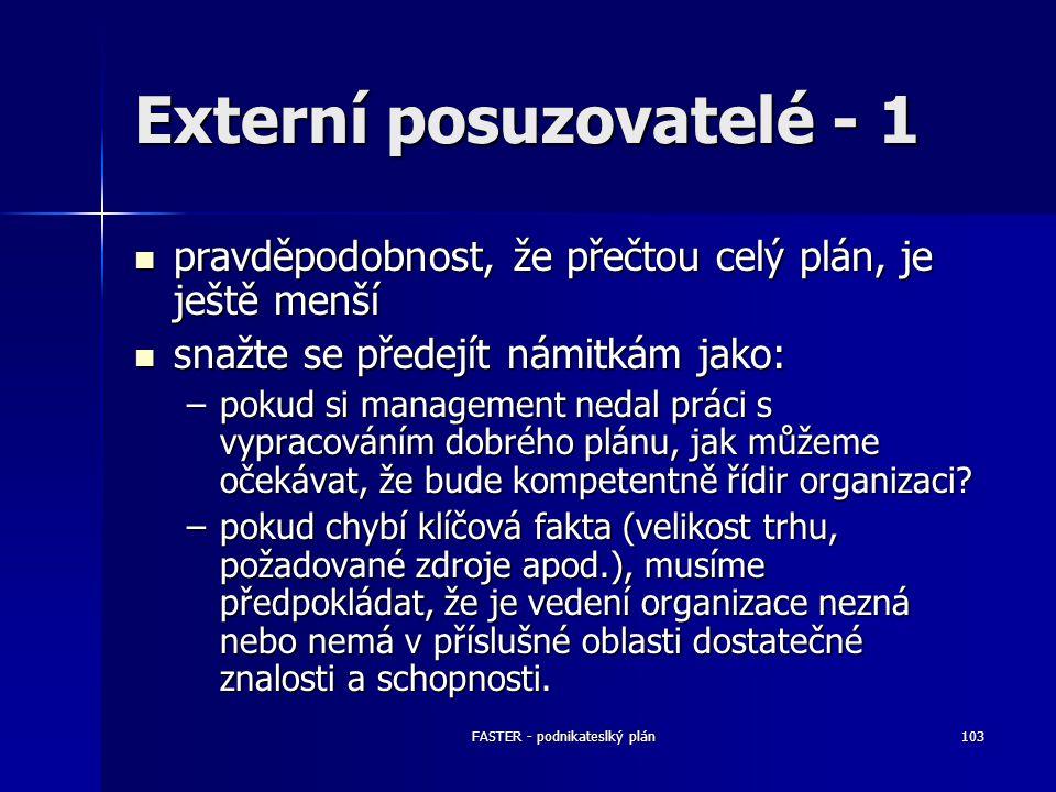 FASTER - podnikateslký plán103 Externí posuzovatelé - 1 pravděpodobnost, že přečtou celý plán, je ještě menší pravděpodobnost, že přečtou celý plán, j