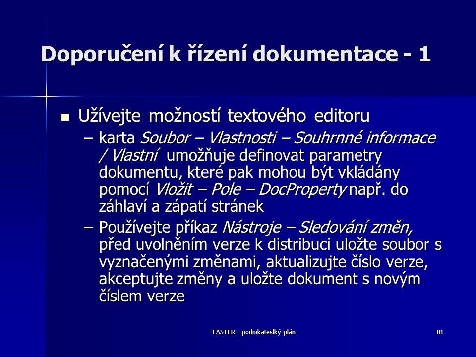 FASTER - podnikateslký plán81 Doporučení k řízení dokumentace - 1 Užívejte možností textového editoru Užívejte možností textového editoru –karta Soubo