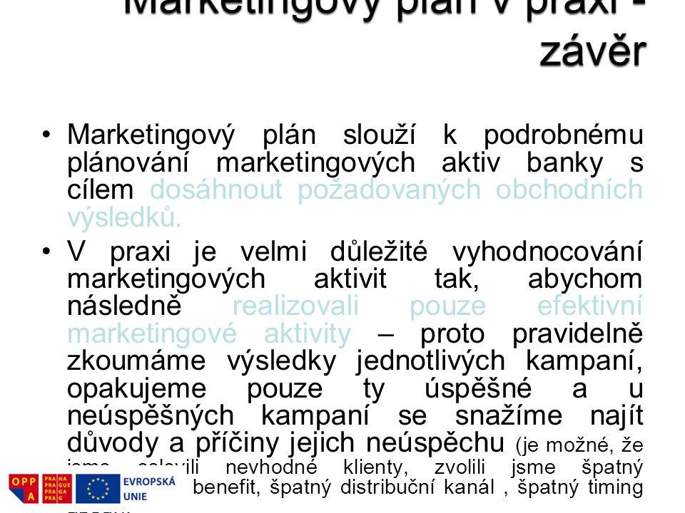 Marketingový plán slouží k podrobnému plánování marketingových aktiv banky s cílem dosáhnout požadovaných obchodních výsledků. V praxi je velmi důleži