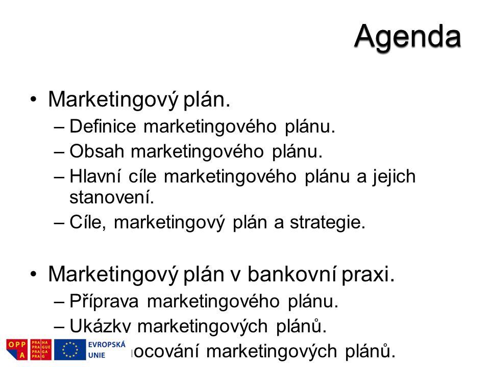 Marketingový plán. –Definice marketingového plánu. –Obsah marketingového plánu. –Hlavní cíle marketingového plánu a jejich stanovení. –Cíle, marketing