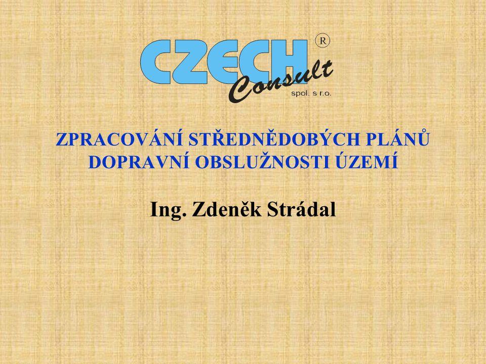 ZPRACOVÁNÍ STŘEDNĚDOBÝCH PLÁNŮ DOPRAVNÍ OBSLUŽNOSTI ÚZEMÍ Ing. Zdeněk Strádal