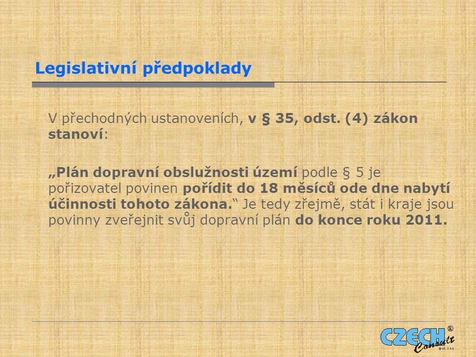 Legislativní předpoklady V přechodných ustanoveních, v § 35, odst.