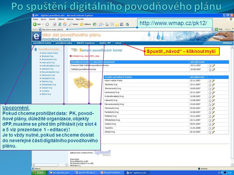"""2 http://www.wmap.cz/pk12/ Spustit """"návod"""" – kliknout myší Upozornění: Pokud chceme prohlížet data: PK, povod- ňové plány, důležité organizace, objekt"""