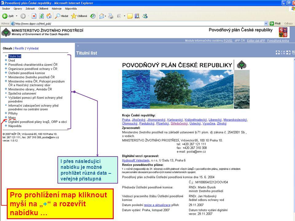 """4 I přes následující nabídku je možné prohlížet různá data – veřejně přístupná Pro prohlížení map kliknout myší na """"+"""" a rozevřít nabídku …"""