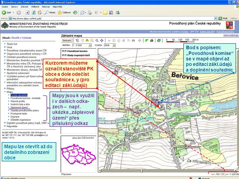 7 Mapu lze otevřít až do detailního zobrazení obce Kurzorem můžeme označit stanoviště PK obce a dole odečíst souřadnice x, y (pro editaci zákl.údajů)