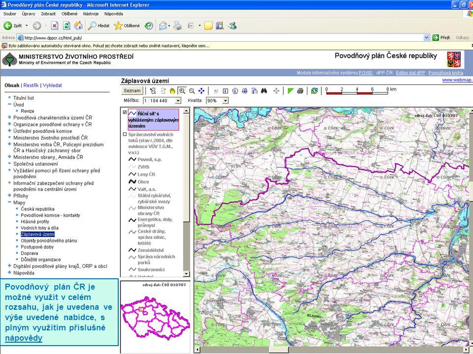 9 Povodňový plán ČR je možné využít v celém rozsahu, jak je uvedena ve výše uvedené nabídce, s plným využitím příslušné nápovědy