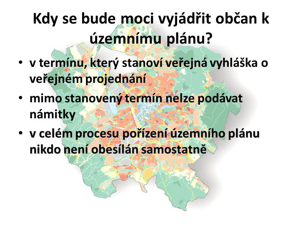 Kdy se bude moci vyjádřit občan k územnímu plánu? v termínu, který stanoví veřejná vyhláška o veřejném projednání mimo stanovený termín nelze podávat