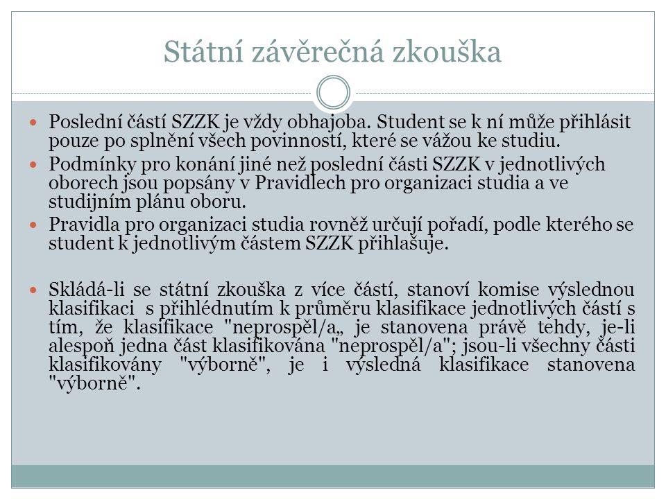 Státní závěrečná zkouška Poslední částí SZZK je vždy obhajoba.