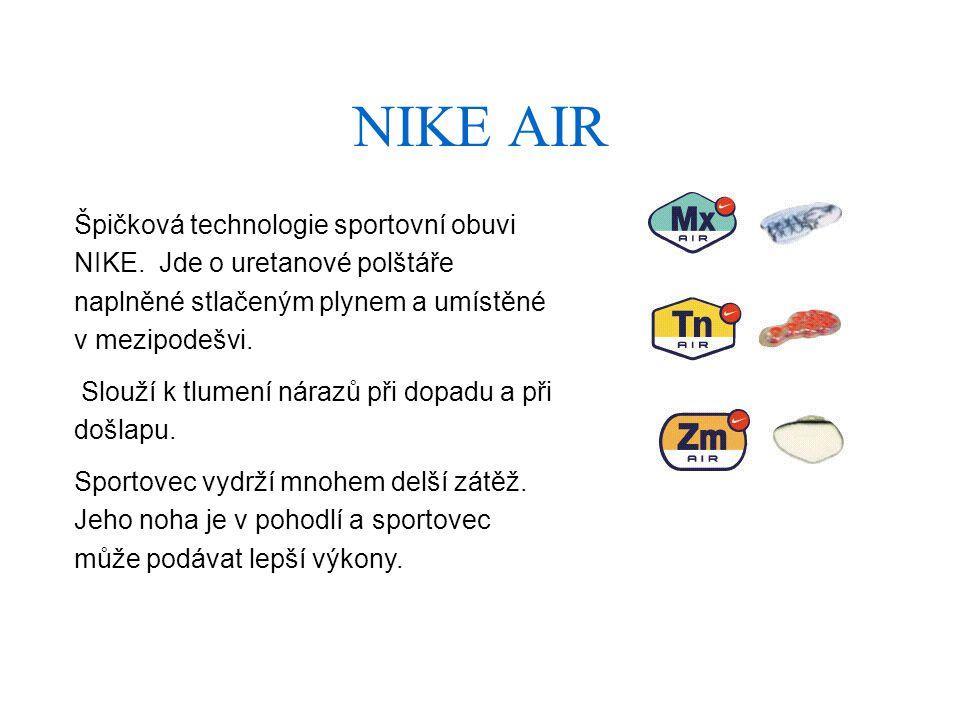 NIKE AIR Špičková technologie sportovní obuvi NIKE.