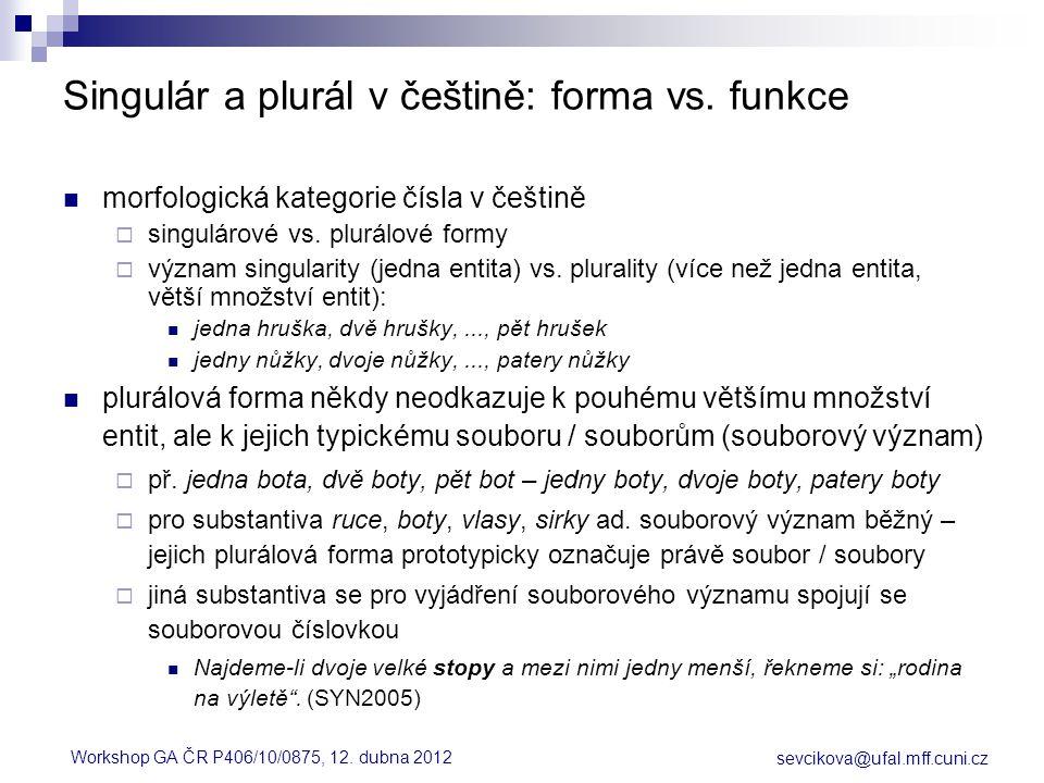 sevcikova@ufal.mff.cuni.cz Workshop GA ČR P406/10/0875, 12.