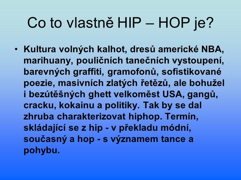 Co to vlastně HIP – HOP je? Kultura volných kalhot, dresů americké NBA, marihuany, pouličních tanečních vystoupení, barevných graffiti, gramofonů, sof