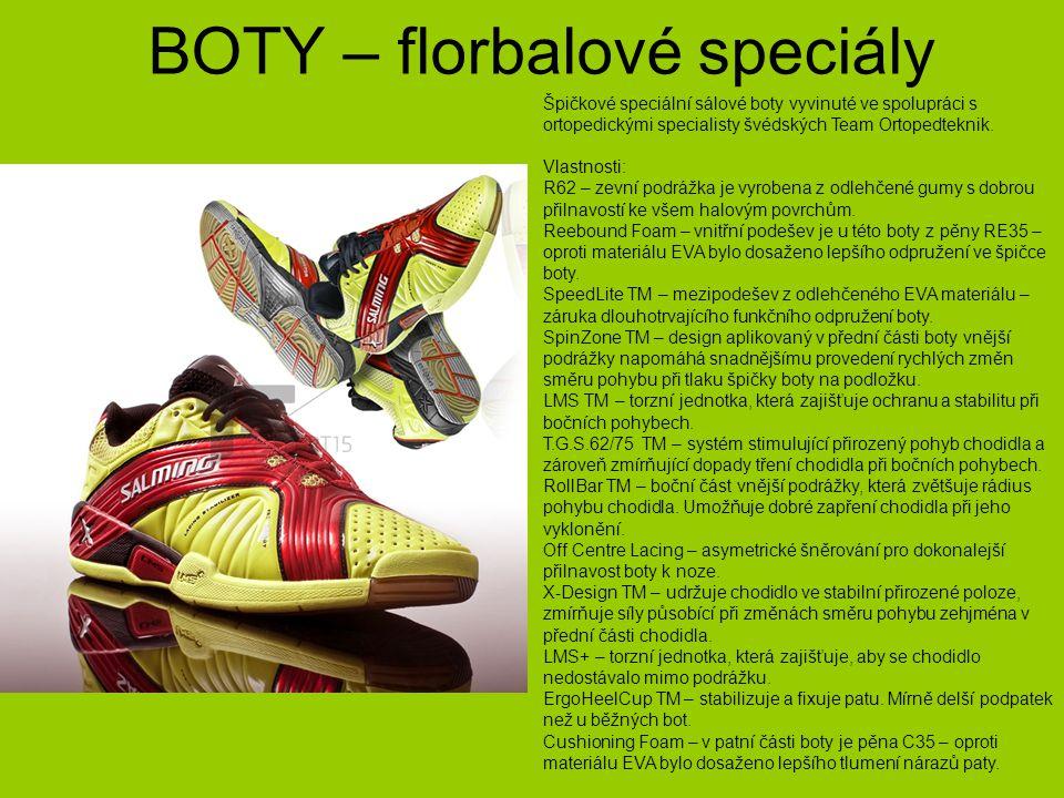 BOTY – florbalové speciály Špičkové speciální sálové boty vyvinuté ve spolupráci s ortopedickými specialisty švédských Team Ortopedteknik. Vlastnosti: