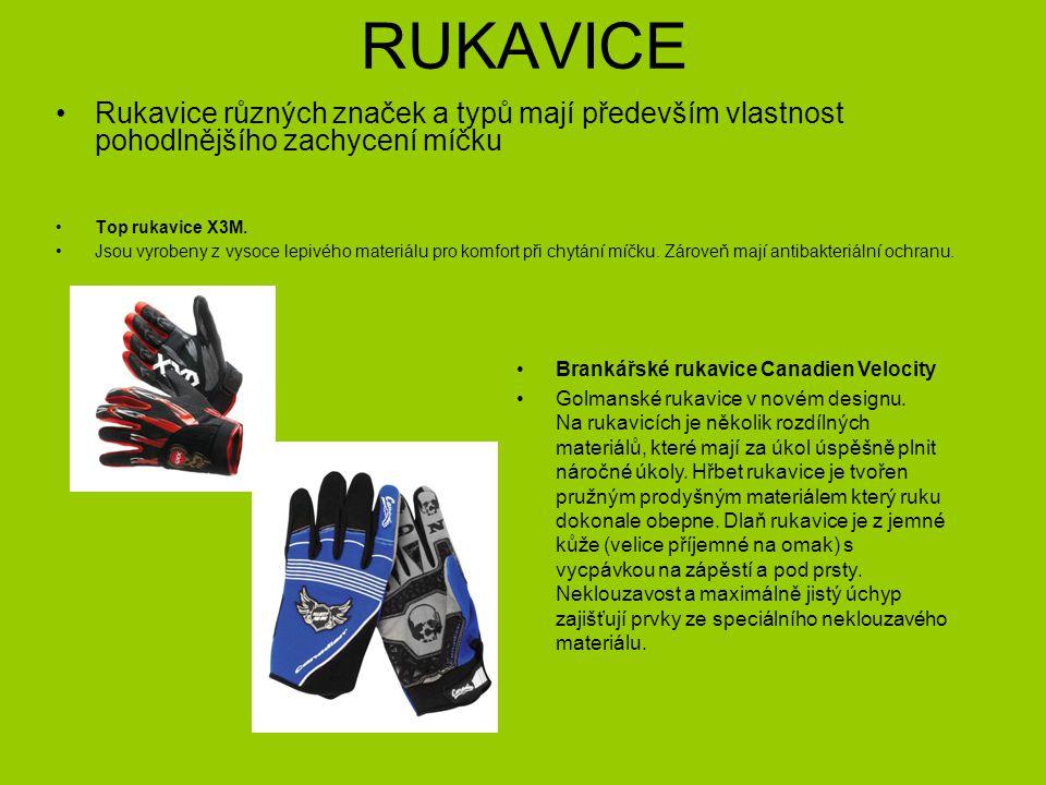 RUKAVICE Rukavice různých značek a typů mají především vlastnost pohodlnějšího zachycení míčku Top rukavice X3M.