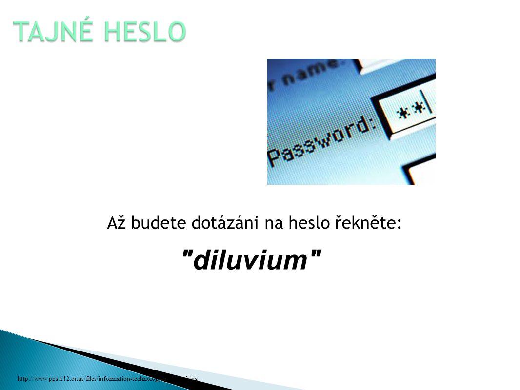 Až budete dotázáni na heslo řekněte: