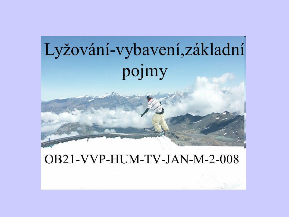 Lyžování-vybavení,základní pojmy OB21-VVP-HUM-TV-JAN-M-2-008