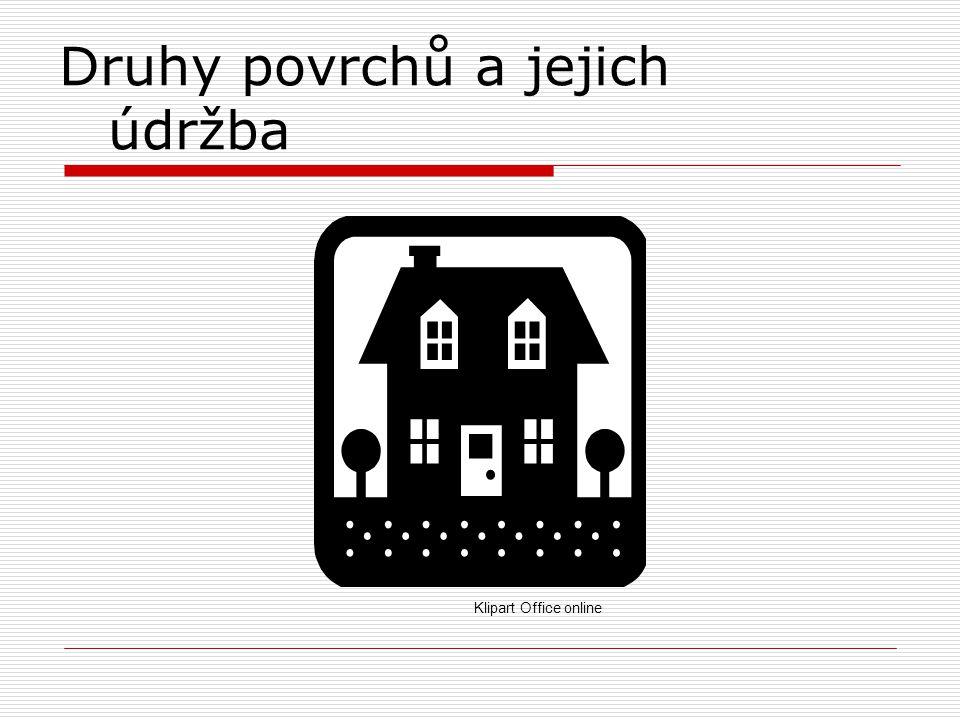 Druhy podlah a podlahových krytin  Dlažbová – hygienické zařízení, chodby.
