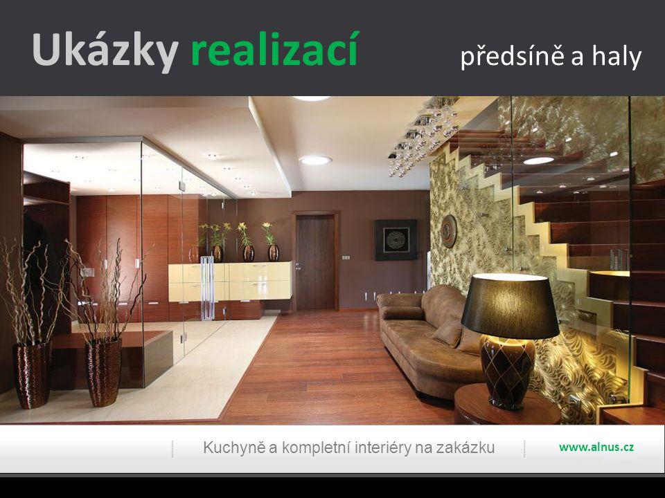 Ukázky realizací předsíně a haly Kuchyně a kompletní interiéry na zakázku www.alnus.cz
