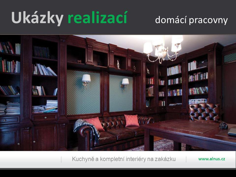 Ukázky realizací domácí pracovny Kuchyně a kompletní interiéry na zakázku www.alnus.cz