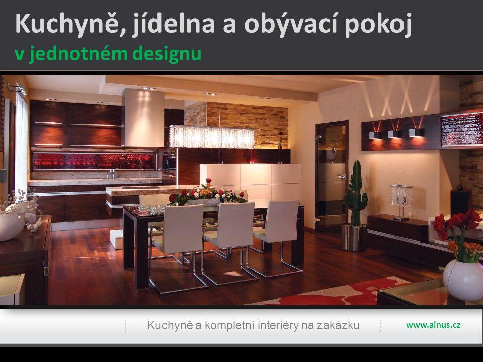 Kuchyně, jídelna a obývací pokoj v jednotném designu Kuchyně a kompletní interiéry na zakázku