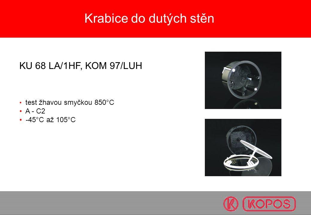 KP 67/2 KP 68/2 KP67/3 KP 67x67 KU 68 LA/1HF, KOM 97/LUH test žhavou smyčkou 850°C A - C2 -45°C až 105°C Krabice do dutých stěn