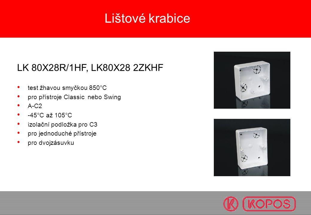 LK 80X28R/1HF, LK80X28 2ZKHF test žhavou smyčkou 850°C pro přístroje Classic nebo Swing A-C2 -45°C až 105°C izolační podložka pro C3 pro jednoduché př