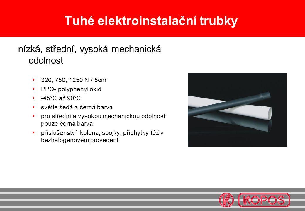 Tuhé elektroinstalační trubky nízká, střední, vysoká mechanická odolnost 320, 750, 1250 N / 5cm PPO- polyphenyl oxid -45°C až 90°C světle šedá a černá