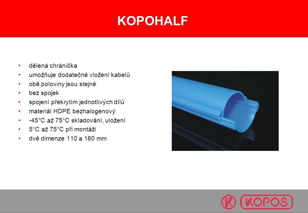 KOPOHALF dělená chránička umožňuje dodatečné vložení kabelů obě poloviny jsou stejné bez spojek spojení překrytím jednotlivých dílů materiál HDPE bezh