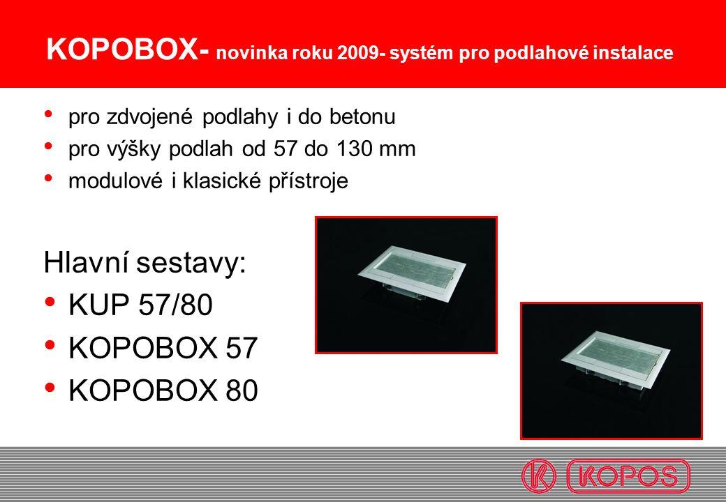 KOPOBOX- novinka roku 2009- systém pro podlahové instalace pro zdvojené podlahy i do betonu pro výšky podlah od 57 do 130 mm modulové i klasické příst