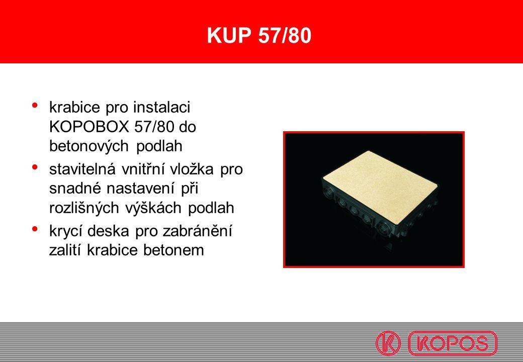 KUP 57/80 krabice pro instalaci KOPOBOX 57/80 do betonových podlah stavitelná vnitřní vložka pro snadné nastavení při rozlišných výškách podlah krycí