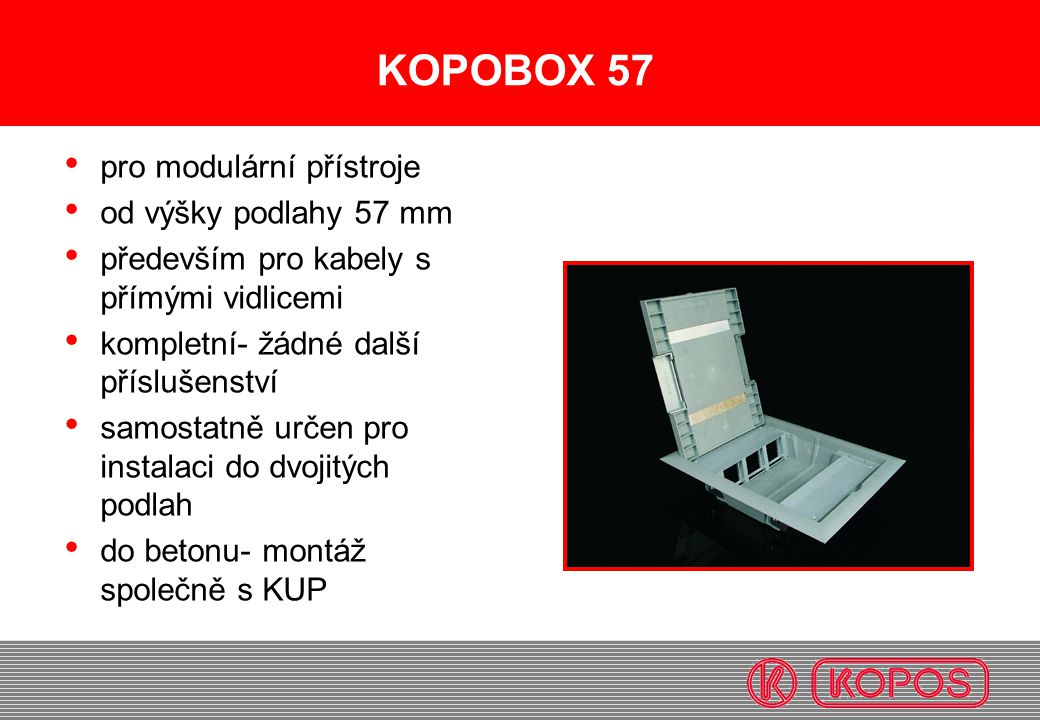 KOPOBOX 57 pro modulární přístroje od výšky podlahy 57 mm především pro kabely s přímými vidlicemi kompletní- žádné další příslušenství samostatně urč