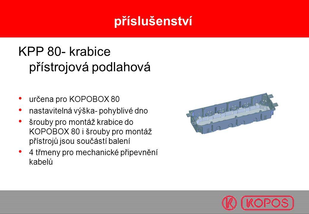příslušenství KPP 80- krabice přístrojová podlahová určena pro KOPOBOX 80 nastavitelná výška- pohyblivé dno šrouby pro montáž krabice do KOPOBOX 80 i