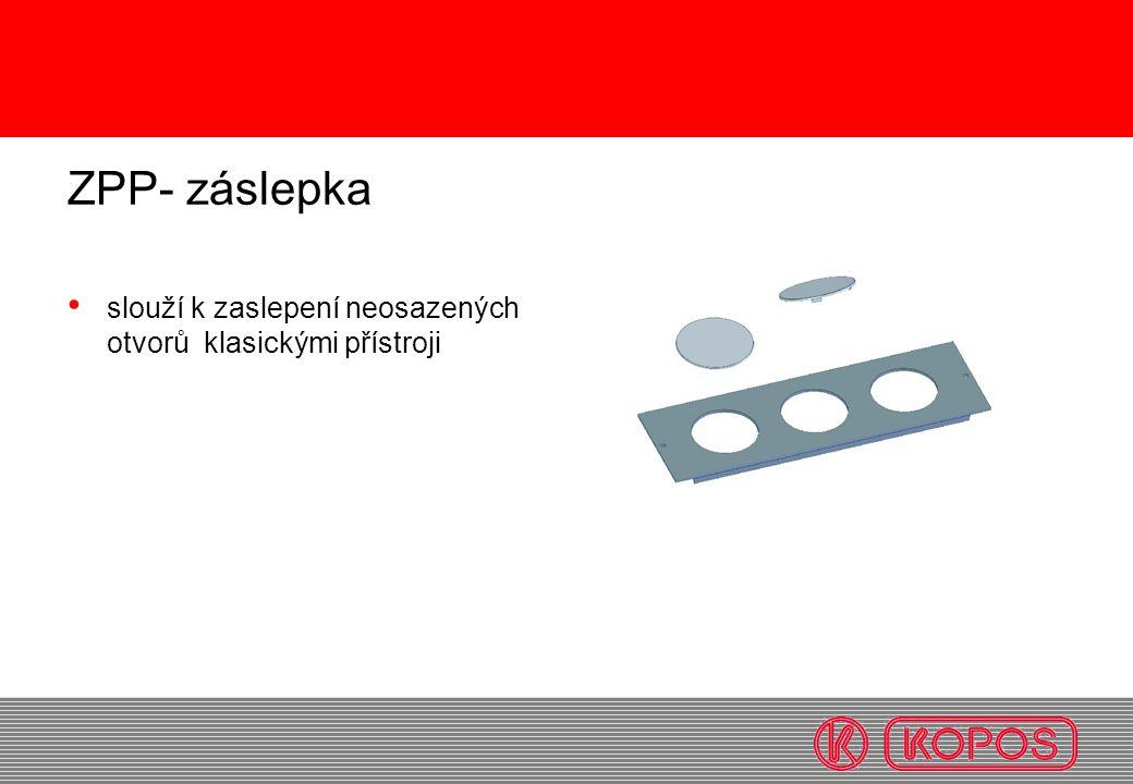 ZPP- záslepka slouží k zaslepení neosazených otvorů klasickými přístroji