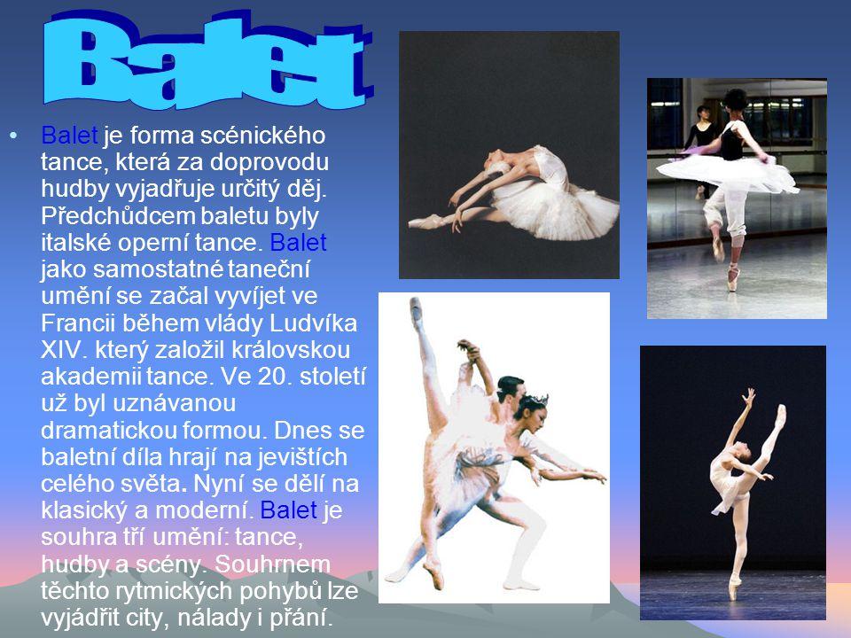 Balet je forma scénického tance, která za doprovodu hudby vyjadřuje určitý děj.